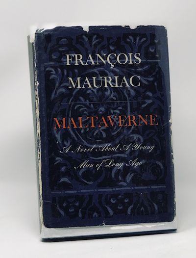 Maltaverne a Novel About a Young Man of Long Ago, Mauriac, Francois