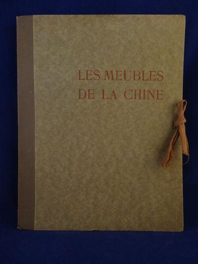 Image for Les Meubles de la Chine - Cinquante-Quatre Planches accompagnées d'une  Préface et d'une Table descriptive