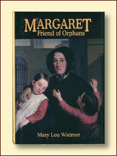 Margaret, Friend of Orphans, Widmer, Mary Lou