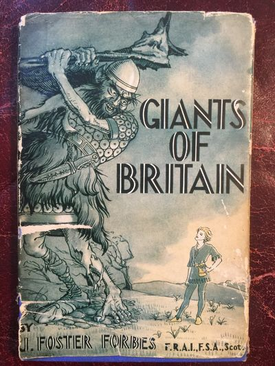Giants Of Britain Being A Short Treatise dealing with the Story Of Giants Of All Ages With additional Psychometric Interpretations by Miss Iris Campbell SIGNED BY AUTHOR, J. Foster Forbes