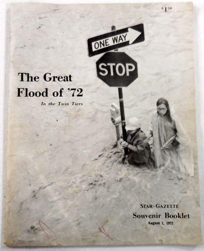 Image for The Great Flood of '72 in the Twin Tiers. Star-Gazette Souvenir Booklet August 1, 1972 [Hurricane Agnes]