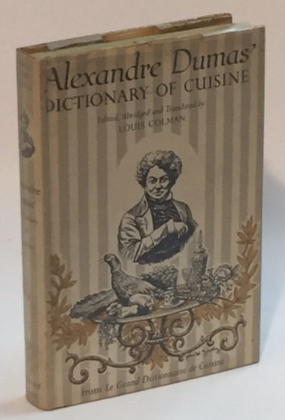 Alexandre Dumas' Dictionary of Cuisine, Dumas, Alexandre and Louis Colman (trans.)