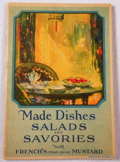 Made Dishes: Salads and Savories with French's Cream Salad Mustard, R. T. French Co.
