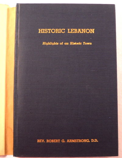 Historic Lebanon: Highlights of an Historic Town, Armstrong, Robert G.