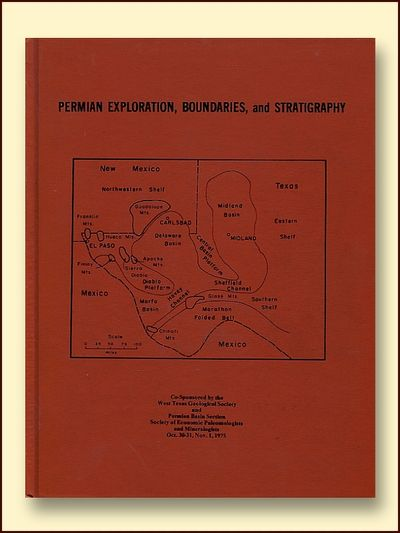 Permian Exploration, Boundaries, and Stratigraphy: Symposium and Field Trip Midland and El Paso  Texas October 30-31, November 1, 1975