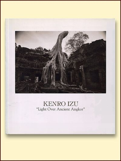 "Kenro Izu ""Light Over Ancient Angkor"", Kenro Izu"