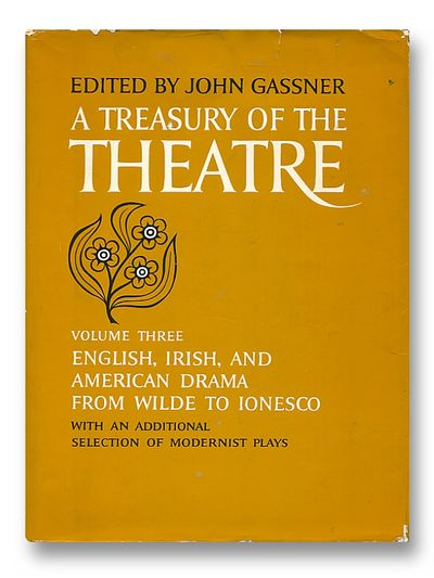 A Treasury of the Theatre Volume 3   English, Irish, and American Drama from Wilde to Ionesco, Gassner, John (ed)