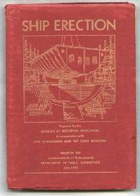 Ship_Erection_A_Manual_of_Instruction_for_PreEmployment_and_Supplementary_Training_Bulletin_349