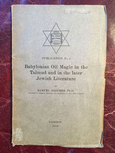 Babylonian Oil Magic in the Talmud in the Later Jewish Literature  Original 1913 Edition, Samuel Daiches