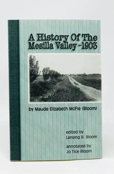 A History of the Mesilla Valley - 1903, McFie, Maude Elizabeth  (Bloom)