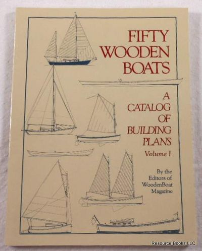 Fifty Wooden Boats: A Catalog of Building Plans - Volume I, Editors of WoodenBoat Magazine