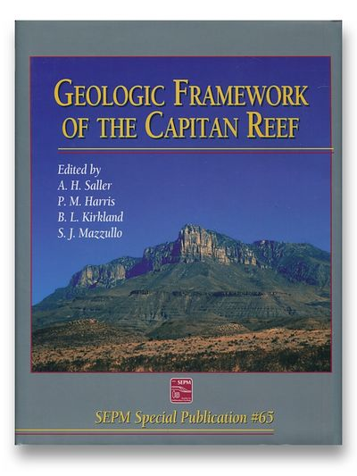 Geologic Framework of the Capitan Reef, Saller, A.H., Harris, P.M., Kirkland, B.L. Mazzullo, S.j.