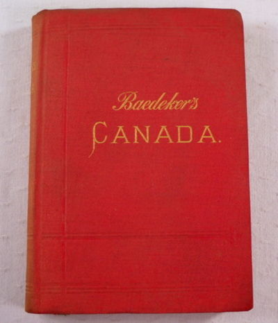 The Dominion of Canada, with Newfoundland and an Excursion to Alaska.  Handbook for Travellers, Baedeker, Karl