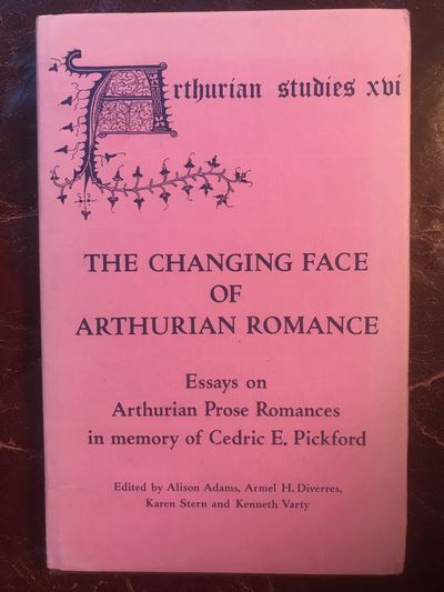 The Changing Face of Arthurian Romance: Essays on Arthurian Prose Romances in memory of Cedric E. Pickford (Arthurian Studies), Adams, Alison (Edited by)/ Diverres, Armel H. (Edited by)/ Stern, Karen (Edited by)