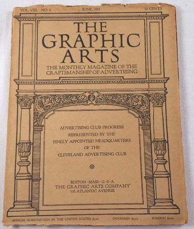 The Graphic Arts. Volume VIII, Number 6, June 1915. Magazine, Graphic Arts. Henry Lewis Johnson, Editor