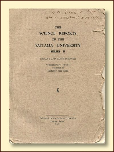 Commemorative Volume dedicated to Professor Riuji Endo, 1961, Saitama University, Urawa, Japan, The Science Report of the Saitama University, Series B (Biology and Earth Sciences) : ., Endo, Riuji