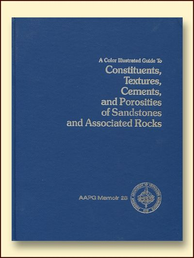 A Color Illustrated Guide to Constituents, Textures, Cements, and Porosities of Sandstones and Associated Rocks, (AAPG Memoir 28), Scholle, Peter A.