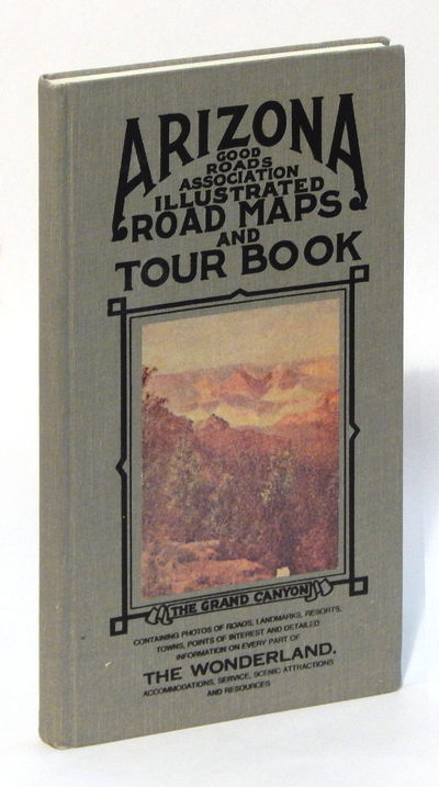 Arizona Good Roads Association Illustrated Road Maps and Tour Book