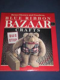 Blue Ribbon BAZAAR crafts by Better Homes And Gardens - 1987 - from Al