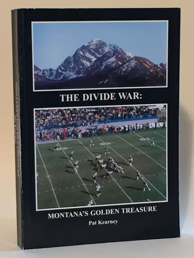 The Divide War: Montana's Golden Treasure, Kearney, Pat