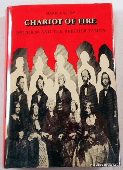 Chariot of Fire: Religion and the Beecher Family, Caskey, Marie