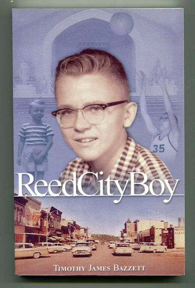 Reed City Boy, Bazzett, Timothy James [Jim Harrison]