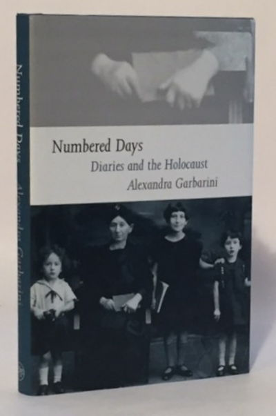 Numbered Days: Diaries and the Holocaust, Garbarini, Alexandra