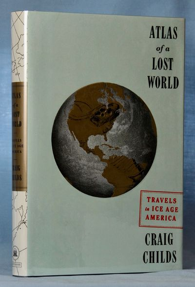 Atlas of a Lost World: Travels in Ice Age America (Signed)