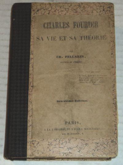 CHARLES FOURIER: Sa Vie et Sa Theorie., Pellarin, Charles.