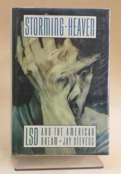 STORMING HEAVEN: LYSERGIC ACID DIETHYLAMIDE AND THE AMERICAN DREAM, STEVENS, JAY