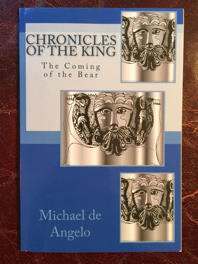 Chronicles Of The King  The Coming Of the Bear, Michael de Angelo