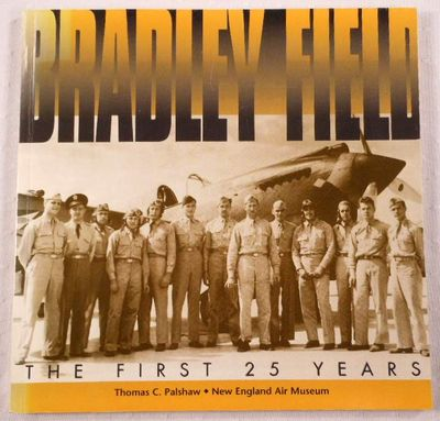 Bradley Field: The First 25 Years, Palshaw, Thomas C.