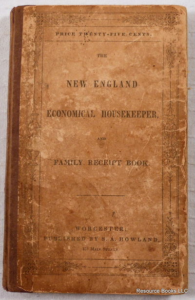 The New England Economical Housekeeper, and Family Receipt Book, Howland, Mrs. E. A.