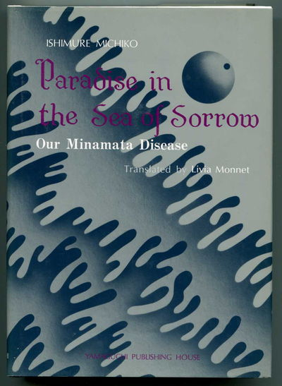 Paradise in the Sea of Sorrow Our Minamata Disease, Michiko, Ishimure