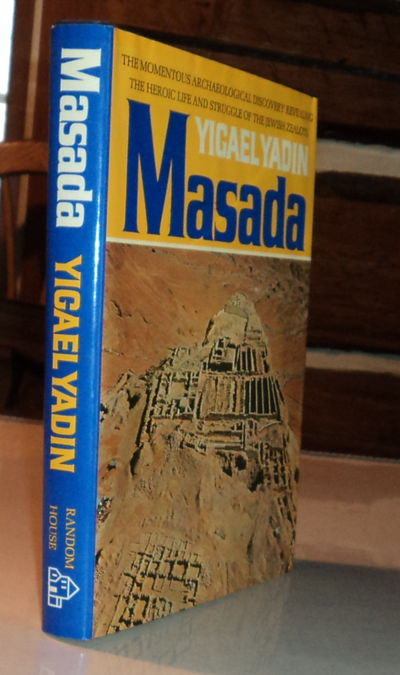 MASADA: Herod's Fortress and the Zealots' Last Stand., Yadin, Yigael.