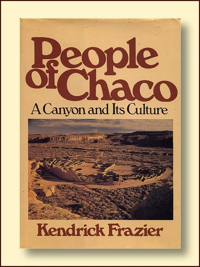 People of Chaco: A Canyon and Its Culture, Frazier, Kendrick