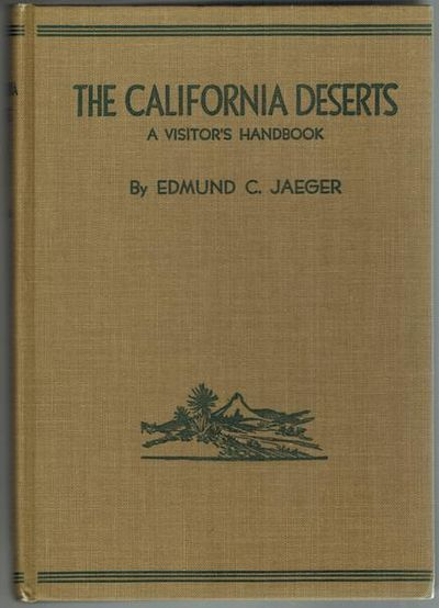 The California Deserts, A Visitor's Handbook