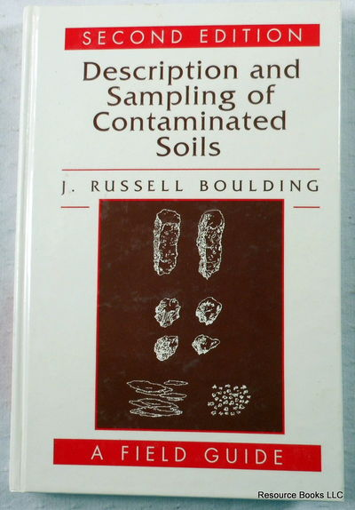 Description and Sampling of Contaminated Soils: A Field Guide, Boulding, J. Russell