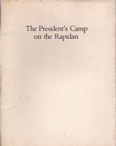 THE PRESIDENT'S CAMP ON THE RAPIDAN., (Hoover, Herbert). Hunter, Thomas Lomax.