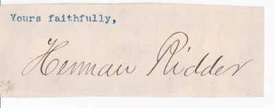 CLOSE OF A LETTER SIGNED BY AMERICAN NEWSPAPER PUBLISHER AND EDITOR HERMAN RIDDER., Ridder, Herman. (1851-1915). American newspaper publisher and editor.