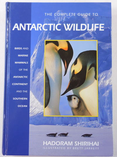 Image for The Complete Guide to Antarctic Wildlife: Birds and Marine Mammals of the Antarctic Continent and the Southern Ocean