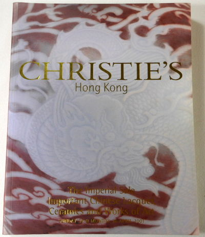 The Imperial Sale: Important Chinese Lacquer, Ceramics and Works of Art. Hong Kong: 29 and 30 April, 2001, Christie's [Auction Catalog - Catalogue]
