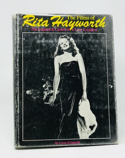 The Films of Rita Hayworth: The Legend and Career of a Love Goddess, Ringgold, Gene