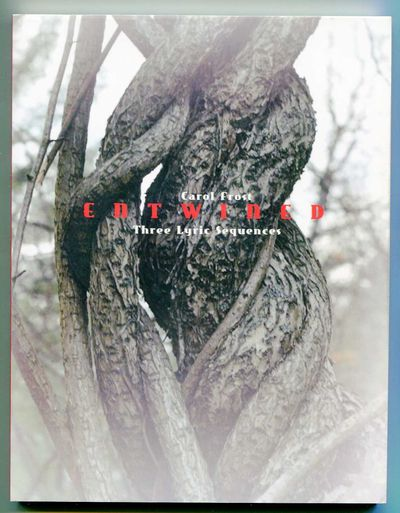 Entwined: Three Lyric Sequences, Frost, Carol