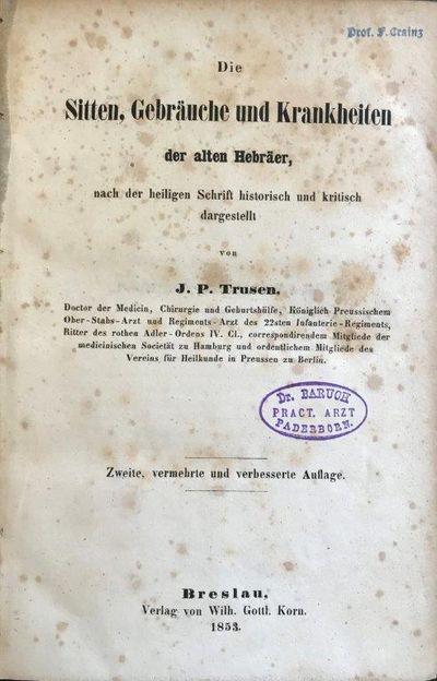 Die Sitten, Gebräuche und Krankheiten der alten Hebräer, nach der heilgen Schrift historisch und kritisch dargestellt., TRUSEN, Johann Peter (1797-1857).