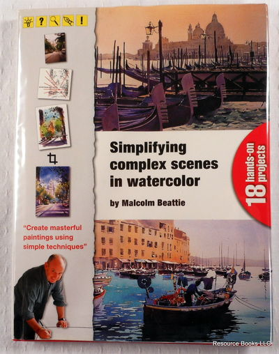 Simplifying Complex Scenes in Watercolor, Beattie, Malcolm