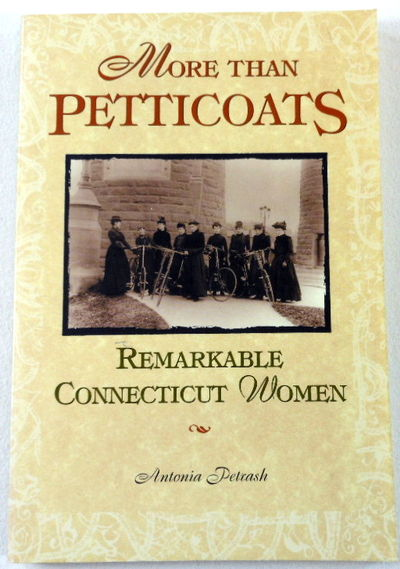More than Petticoats: Remarkable Connecticut Women (More than Petticoats Series), Antonia Petrash