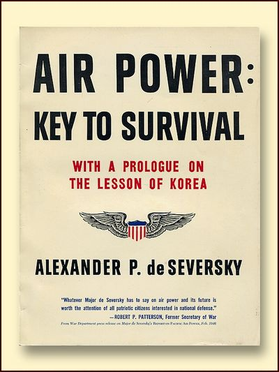 Air Power: Key to Survival with a Prologue on the Lesson of Korea, De Seversky, Alexander