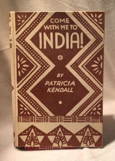Come with Me to India! Signed with Autograph Letter Enclosed, Kendall, Patricia
