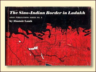 The Sino-Indian Border in Ladakh, Lamb, Alastair
